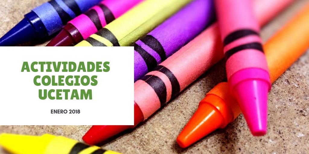 Actividades Colegios UCETAM | Enero 2018