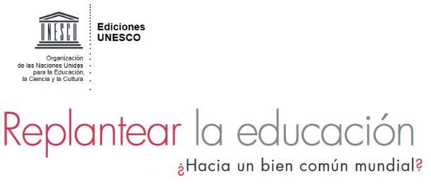 Replantear la educación: ¿Hacia un bien común mundial? | UNESCO