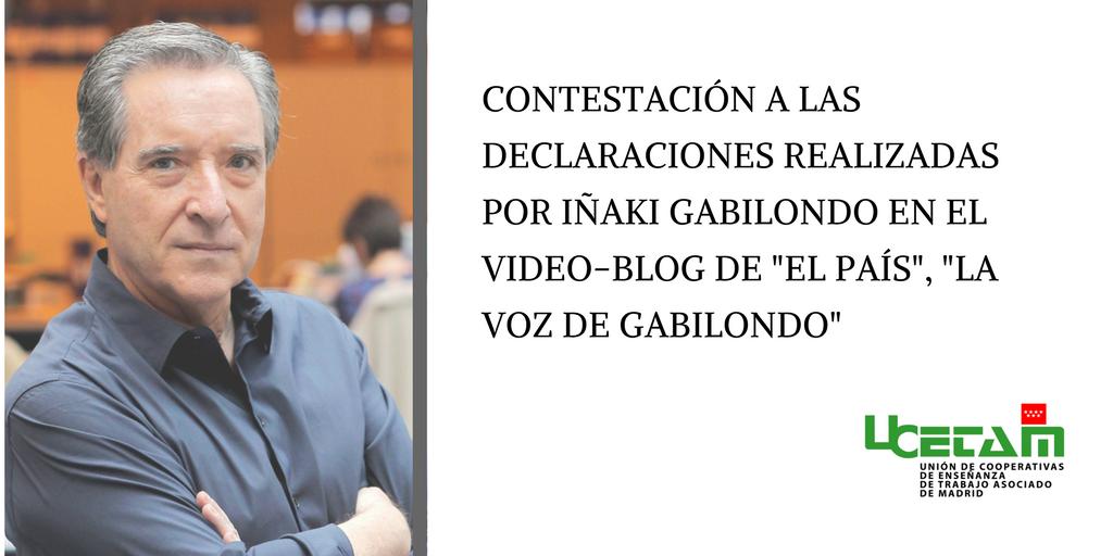 """Contestación a las declaraciones realizadas por Iñaki Gabilondo en el video-blog de """"El País"""", """"La Voz de Gabilondo"""""""