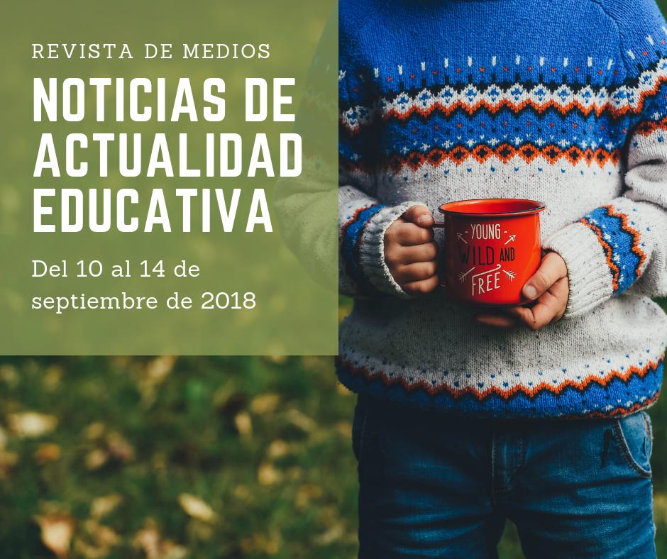 Noticias de actualidad educativa 14/09/2018