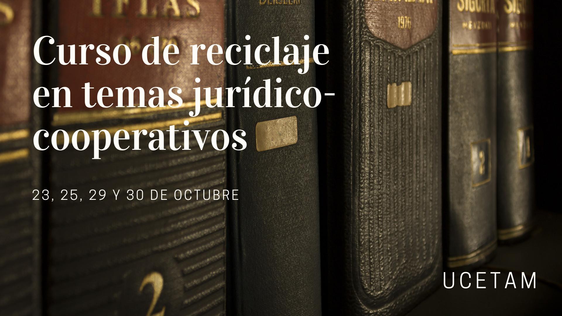 Curso UCETAM | Reciclaje en temas jurídico-cooperativos