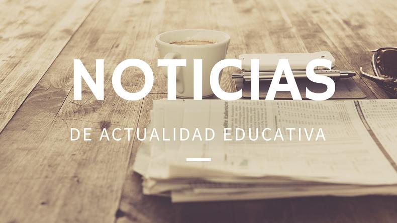 Noticias de actualidad educativa